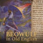Beowulf in Old English – taught by Nelson Goering & Karl Persson